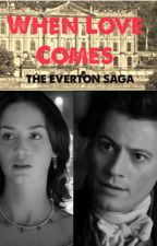 When Love Comes  (The Everton Saga: Book 1) by alisa_r