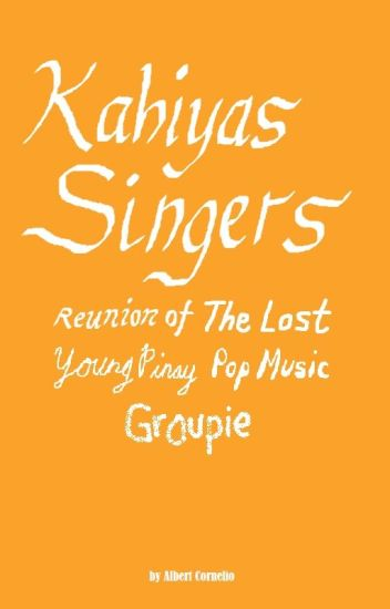 Kahiyas Singers: Reunion of The Lost Young Pinay Pop Music Groupie