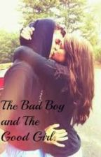 The Bad Boy and The  Good Girl. by QueenHomegirlVal
