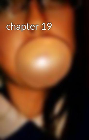 chapter 19 by MrsZaynWeasley