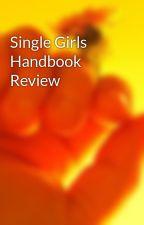 Single Girls Handbook Review by skypeak81