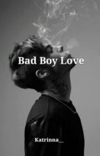 Bad Boy Love by Katrinna_