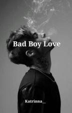 Bad Boy Love by Katrinna_