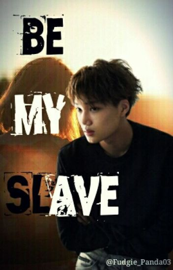Be My SLAVE >:) [Semi-Haitus]