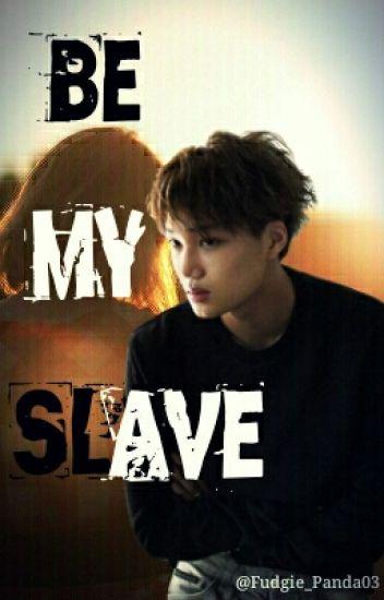 Be My SLAVE >:) [Semi-Haitus]