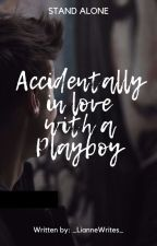 Accidentally in love with a Playboy(Completed First Half) #wattys2016 by maju_hambo