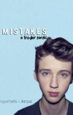 Mistakes (A Troyler Fanfic) by TroylerFanfic