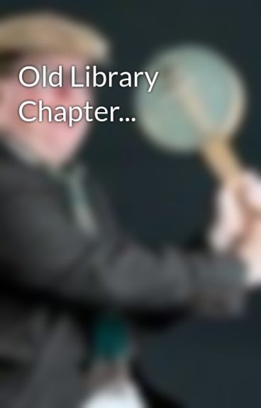 Old Library Chapter... by Ukegnome