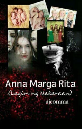 Anna Marga Rita (Lagim ng Nakaraan)  by ajeomma
