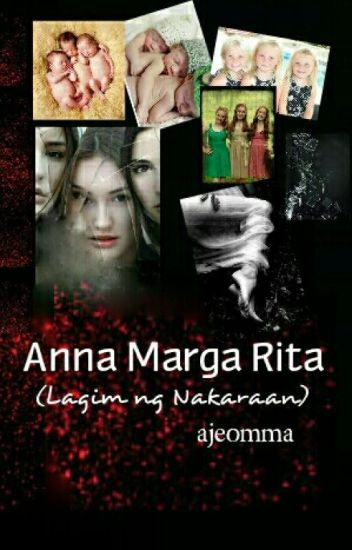 Anna Marga Rita (Lagim ng Nakaraan) {REMAKE}