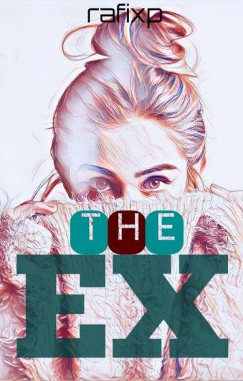 The Ex [Completed]