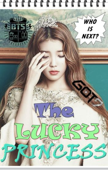 GOT7 Fanfic: The Lucky Princess