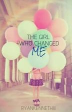 The Girl Who Changed Me by TristanUseda