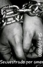 Secuestrado por amor-Yaoi by sheila90800