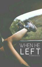 When He Left by Farrexel