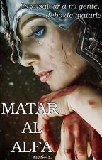 MATAR AL ALFA  [POR FINALIZAR] by Bamby-na