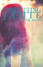 Forgetting Jamie by vail_kordts