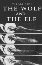 The Wolf And The Elf by PureFluorescence