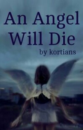 An Angel Will Die by kortians