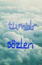 Tumblr Sözleri by asosyalimlaben