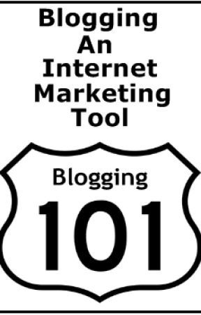 Blogging - An Internet Marketing Tool by tymes90