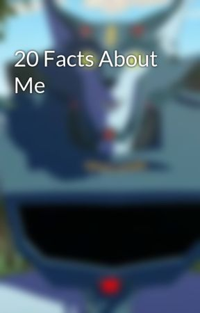 20 Facts About Me by Starscream600