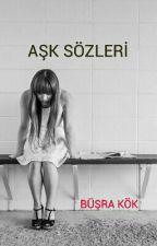 AŞK SÖZLERİ by busra_kok