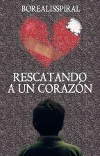 Rescatando a un Corazón [MF #2] by BorealisSpiral