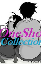 One Shot Collection by YoursTruly-26