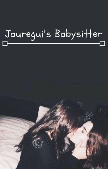 Jauregui's Babysitter (Camren)