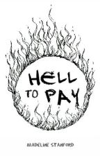 Hell to Pay (Book #2) by madelinestanford