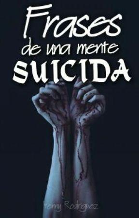 Frases De Una Mente Suicida Odio Todo Wattpad