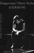 Dangerous// Harry Styles (GERMAN) by harlena-is-my-dream