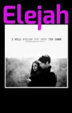Elejah: Love Story by buster12252012