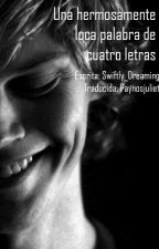 A Beautifully Insane Four Letter Word (en español) [Fanfic de Tate Langdon] by paynosjuliet
