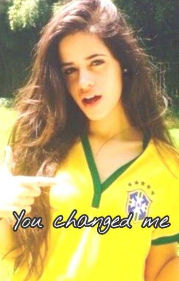 You Changed Me - Camren G!p
