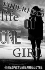 Imperfect life of one girl by SadPicturesAndQuotes