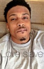 Love slave by AaliyahMatthews