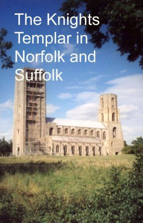 The Knights Templar in Norfolk and Suffolk by HelenNicholson