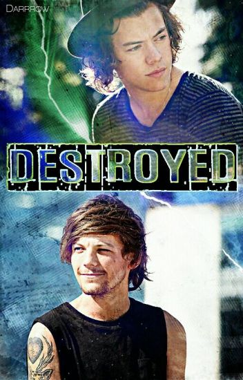 Destroyed // larry stylinson ✔