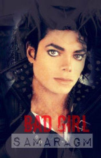 Bad[Girl] | Michael Jackson