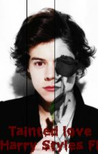 Tainted Love - Harry Styles Fanfiction (Slovenian) by zaynismyunicorn