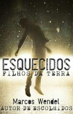 ESQUECIDOS - EARTH CHILDREN - Livro Dois - #Wattys2015 by Marcoswendel