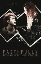 Faithfully [actbh #2] by NephilimGirl