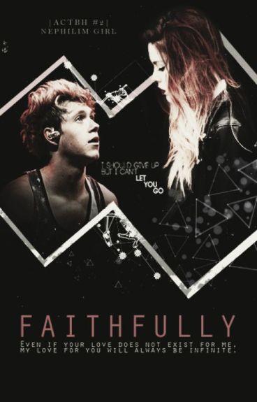 Faithfully [actbh #2]
