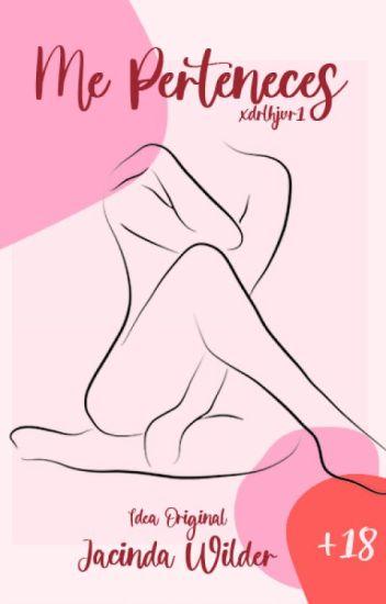 ¡Me Perteneces! ~ Fanfict ~ Lemon ~ 18+ TERMINADA