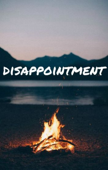 Disappointment (Cameron Dallas Fan Fiction CZ)