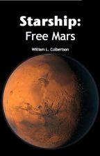 Starship: Free Mars by WilliamCulbertson