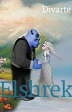 Elshrek by Divarte