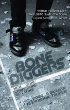 Bone Diggers (Paperback Coming in Fall!) by ArtOverChaos